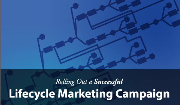 Rolling Out a Successful Lifecycle Marketing Campaign